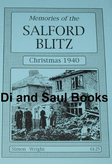 Memories of the Salford Blitz, Christmas 1940, by Simon Wright